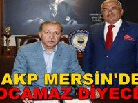 AKP Mersin'de Kocamaz diyecek