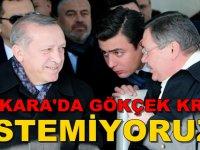 Ankara'da gökçek krizi!
