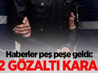 Haberler peş peşe geldi: 142 gözaltı kararı