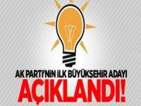 İşte AKP'nin İlk Büyükşehir Adayı