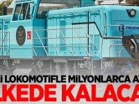 Milli lokomotifle milyonlarca avro ülkede kalacak