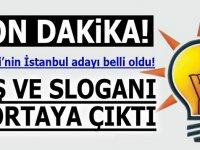 Ak Parti'nin İstanbul adayı belli oldu! Afiş ve sloganı ortaya çıktı