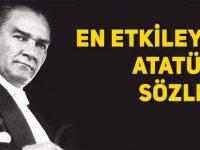 En güzel Atatürk Sözleri, Etkileyici Atatürk Sözleri, Kısa Atatürk Sözleri Tam liste