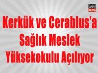 Kerkük ve Cerablus'a Meslek Yüksekokulu Açılacak