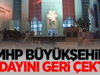 MHP il başkanı açıkladı: Büyükşehir adayımızı geri çektik