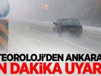 METEOROLOJİ'DEN ANKARA'YA SON DAKİKA UYARISI!