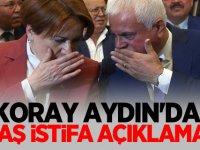 Koray Aydın'dan flaş istifa açıklaması