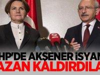 CHP'de 'Akşener' isyanı! Kazan kaldırdılar...