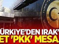 Türkiye'den Irak'a net 'PKK' mesajı!