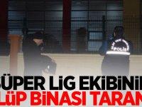 Son dakika: Süper Lig ekibinin kulüp binası tarandı!