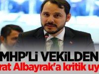 MHP'li vekilden Berat Albayrak'a kritik uyarı