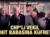 CHP'li vekil şehit babasına küfretti