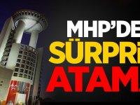 MHP'de sürpriz atama