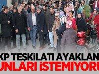AKP teşkilatı resmen ayaklandı: Bunları istemiyoruz