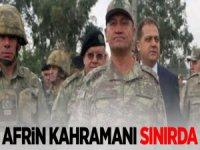 Afrin Kahramanı Komutan Yine Sınırda