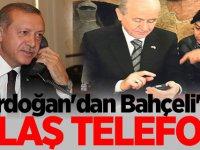 Erdoğan'dan Bahçeli'ye flaş telefon