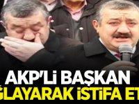 AKP'li Başkan ağlayarak istifa etti: Başka yol kalmadı