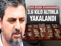 FETÖ'cü Sami Boydak Havalimanında Altınlarla Yakalandı