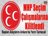 MHP Seçim Çalışmalarına Kilitlendi