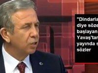 Mansur Yavaş'tan Canlı yayında skandal sözler
