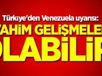 Türkiye'den Venezuela uyarısı: