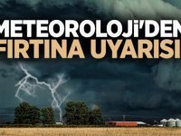 Meteorolojiden kuvvetli fırtına uyarısı!