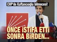 CHP'de İstanbul bilmecesi! Önce istifa etti sonra vazgeçti