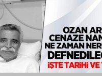 Ozan Arif'in cenaze namazı ne zaman nerede defnedilecek?