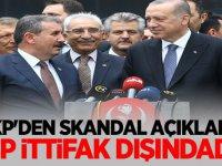 AKP'DEN SKANDAL AÇIKLAMA: BBP İTTİFAKIN DIŞINDADIR