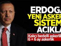 Erdoğan yeni askerlik sistemini açıkladı!