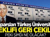 Alparslan Türkeş Üniversitesi teklifi geri çekildi