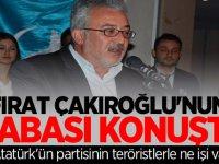 Çakıroğlu'nun babası konuştu: Atatürk'ün partisinin teröristlerle ne işi var?