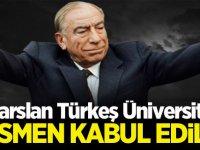 Alparslan Türkeş Üniversitesi Resmen Kabul Edildi!