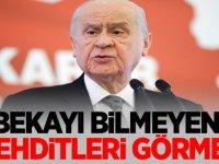 MHP Lideri Bahçeli 'Bekayı Bilmeyen Tehditleri Görmez'
