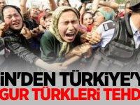 Çin'den Türkiye'ye Uygur Türkleri tehdidi!