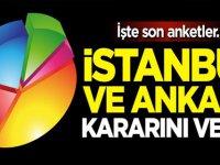 İstanbul ve Ankara kararını verdi! İşte son anketler...