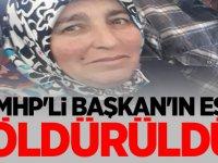 MHP'li Başkan'ın eşi öldürüldü