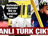 Hollanda saldırganı Yozgatlı, Ölü sayısı 3'e çıktı