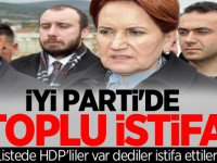 İYİ PARTİ'DE TOPLU İSTİFA! LİSTEDE HDP'LİLER VAR