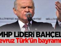 Devlet Bahçeli: Nevruz Türk'ün bayramıdır