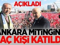 Ankara mitingine kaç kişi katıldı? açıklandı