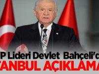 MHP Lideri Devlet Bahçeli'den İstanbul açıklaması