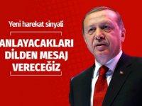 """Cumhurbaşkanı Erdoğan """"Anlayacağı dilden yeni mesajlar vereceğiz.''"""