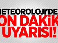 Meteoroloji'den Türkiye geneli için son dakika uyarısı!