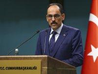 Cumhurbaşkanlığı Sözcüsü Kalın: Güvenli Bölge Fiilen Oluşmuş Durumdadır