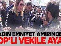 Kadın emniyet amirinden HDP'li vekile ayar