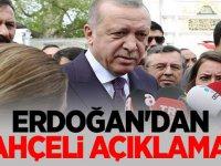 Cumhurbaşkanı Erdoğan'dan Devlet Bahçeli açıklaması!