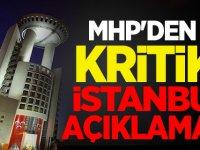 MHP'den Kritik İstanbul Açıklaması