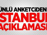 Ünlü Anketciden İstanbul seçimleriyle ilgili bomba açıklama!