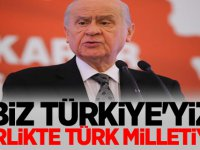 MHP Lideri Devlet Bahçeli: Biz Türkiye'yiz, birlikte Türk milletiyiz